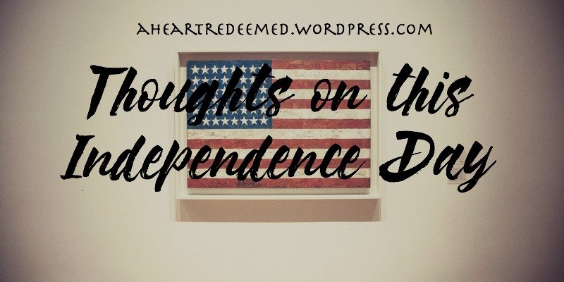 thoughtsonthisindependenceday
